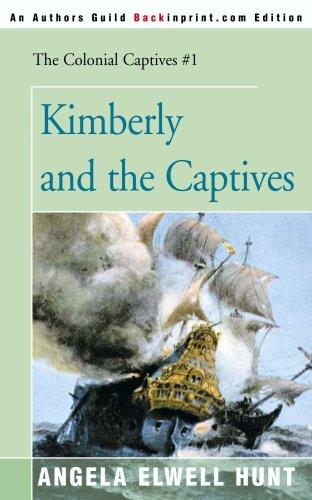 9780595089932: Kimberly and the Captives (Colonial Captives, Book 1)