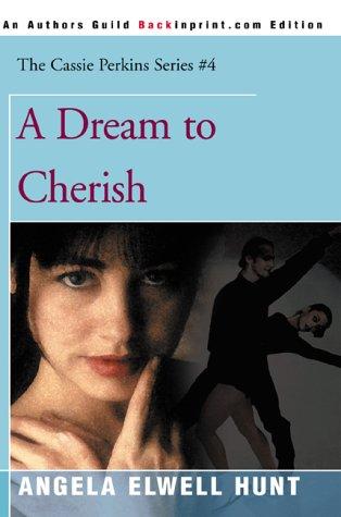 9780595089956: A Dream to Cherish (The Cassie Perkins Series #4)
