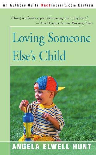 Loving Someone Else's Child (0595090036) by Angela Hunt