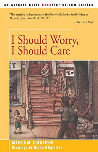 9780595090112: I Should Worry, I Should Care