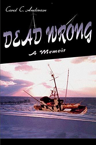Dead Wrong: A Memoir (059509029X) by Carol Anderson