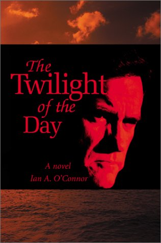 The Twilight of the Day: O'Connor, Ian
