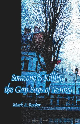 9780595091133: Someone Is Killing the Gay Boys of Verona