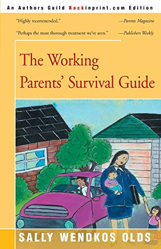 9780595091218: The Working Parents' Survival Guide