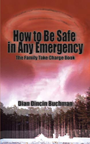 9780595091300: How to Be Safe in Any Emergency Book: The Family Take Charge Book