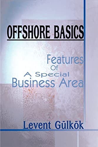 Offshore Basics Features Of A Special Business Area: Levent Gulkok