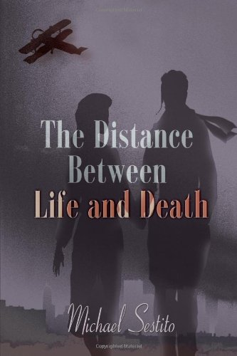 The Distance Between Life and Death: Sestito, Michael