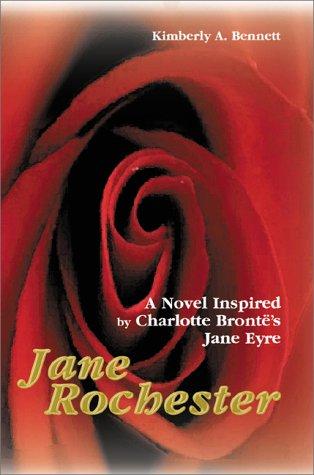 9780595091843: Jane Rochester:A Novel Inspired by Charlotte Brontë's Jane Eyre