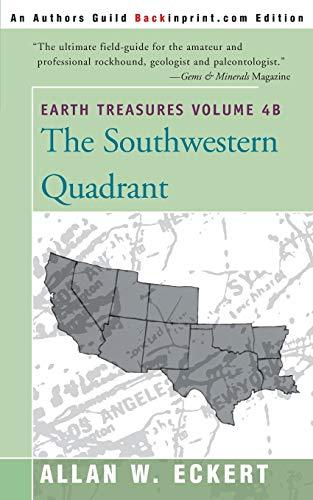 9780595092529: Earth Treasures: The Southwestern Quadrant, Vol. 4B