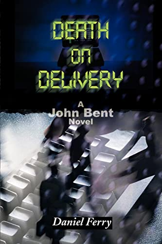 Death on Delivery: A John Bent Novel