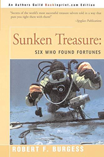 9780595092710: Sunken Treasure: Six Who Found Fortunes