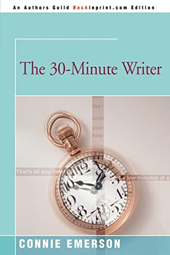 9780595093007: The 30-Minute Writer
