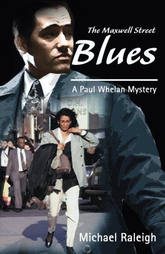 The Maxwell Street Blues: A Paul Whelan: Michael Raleigh