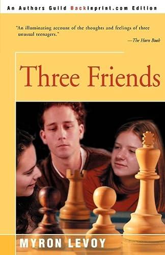 9780595093526: Three Friends
