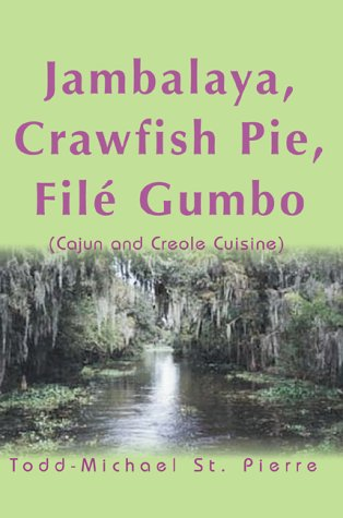 9780595093588: Jambalaya, Crawfish Pie, File Gumbo: Cajun and Creole Cuisine