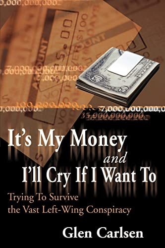 9780595093724: It's My Money and I'll Cry If I Want To