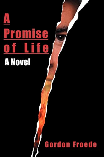 A Promise of Life A Novel: Gordon Froede