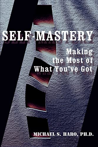 9780595094172: Self-Mastery: Making the Most of What You've Got