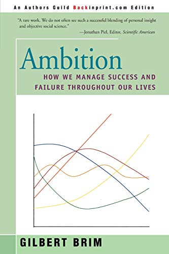 9780595094301: Ambition: How We Manage Success and Failure Throughout Our Lives