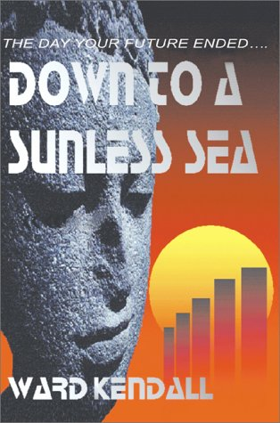9780595095339: Down to a Sunless Sea