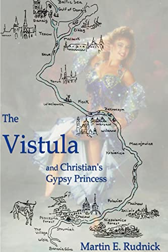 The Vistula: and Christian's Gypsy Princess: Rudnick, Martin