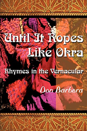 9780595096763: Until It Ropes Like Okra: Rhymes in the Vernacular