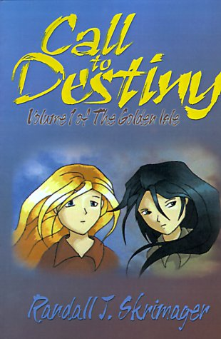 Call to Destiny (Volume 1 of The: Randall J. Skrimager