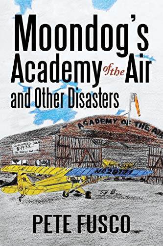 9780595097098: Moondog's Academy of the Air and Other Disasters