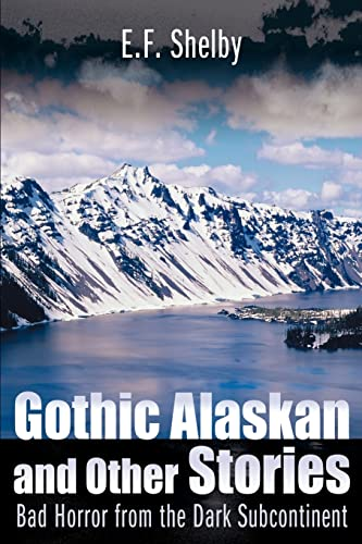 9780595097517: Gothic Alaskan and Other Stories: Bad Horror from the Dark Subcontinent