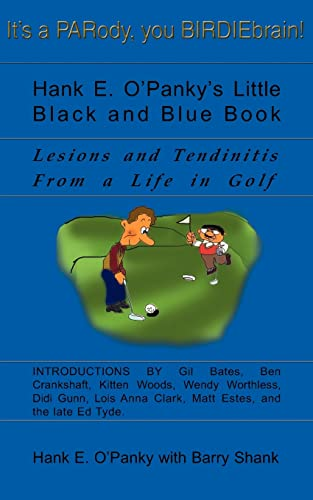 9780595098682: Hank E. O'Panky's Little Black and Blue Book: Lesions and Tendinitis From a Life in Golf