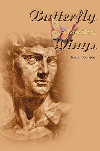 Butterfly Wings A Love Story: Kristin Johnson