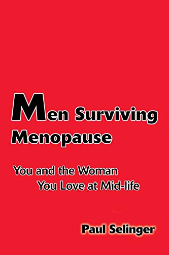 9780595098989: Men Surviving Menopause: You and the Woman You Love At Midlife