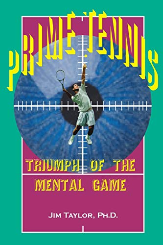 9780595099054: Prime Tennis: Triumph of the Mental Game