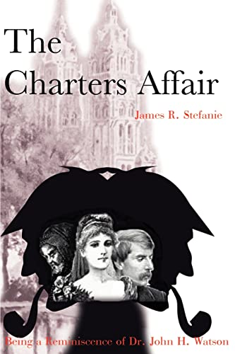 9780595099269: The Charters Affair: Being a Reminiscence of Dr. John H. Watson