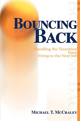 9780595099450: Bouncing Back: Handling the Transition from Firing to the Next Job