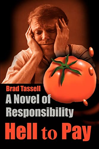 Hell To Pay: A Novel of Responsibility: Tassell, Brad