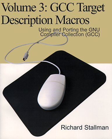 9780595100385: Gcc Target Description Macros: Using and Porting the Gnu Compiler Collection Gcc