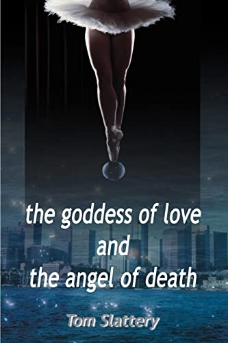 9780595100705: The Goddess of Love and the Angel of Death