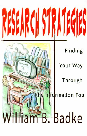 9780595100828: Research Strategies: Finding Your Way Through the Information Fog