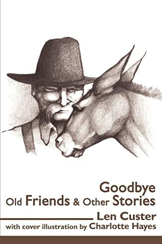 Goodbye Old Friends & Other Stories: Custer, Leonard