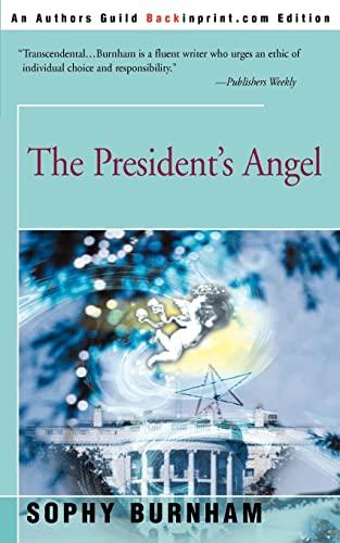 The Presidents Angel: Sophy Burnham