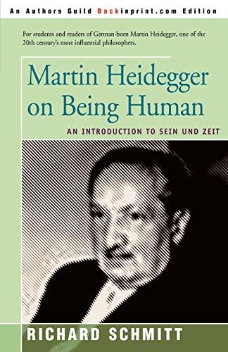 9780595121526: Martin Heidegger on Being Human: An Introduction to Sein Und Zeit