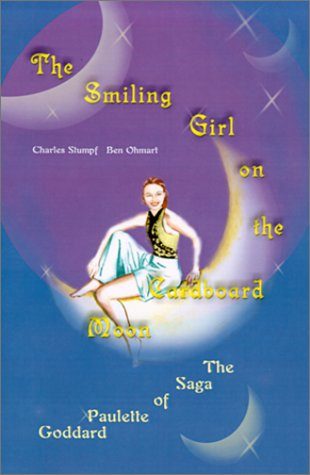 9780595122967: The Smiling Girl on the Cardboard Moon: The Saga of Paulette Goddard