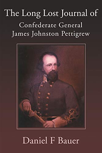 9780595124169: The Long Lost Journal of Confederate General James Johnston Pettigrew