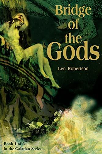 Bridge of the Gods (Galatian) [Paperback] by Robertson, Len: Len Robertson