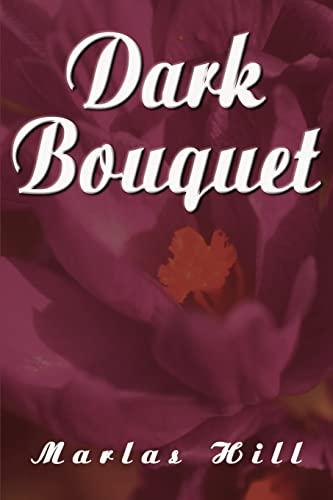 Dark Bouquet: Marlas Hill