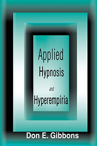 9780595124763: Applied Hypnosis and Hyperempiria