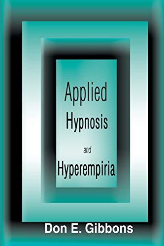 9780595124763: Applied Hypnosis and Hyperempiria