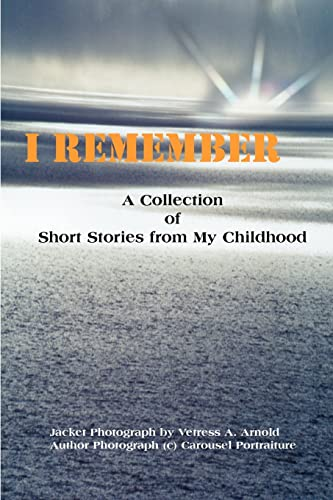 9780595125661: I Remember: A Collection of Short Stories From My Childhood