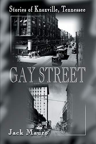 9780595125722: Gay Street: Stories of Knoxville, Tennessee